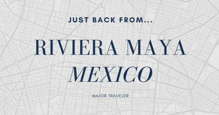 Just Back From   Grand Velas Riviera Maya