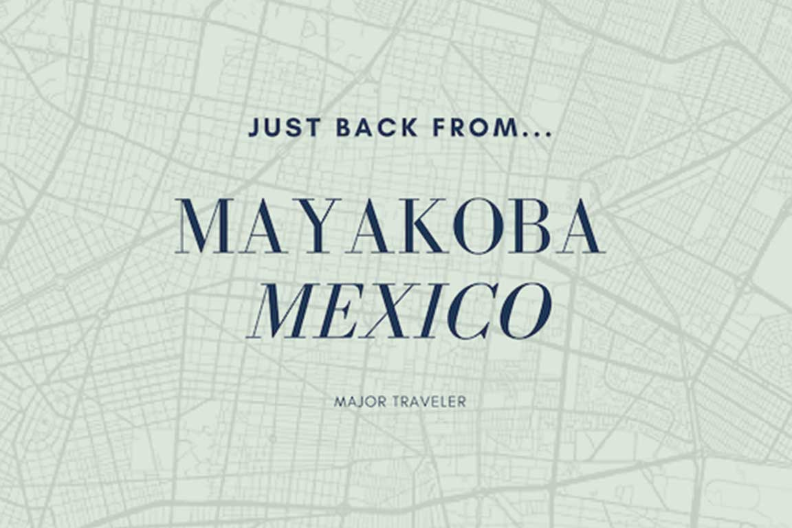 Just Back From | Mayakoba, Mexico
