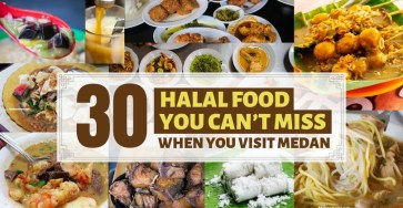 30 Halal Foods YOU CAN'T MISS when you visit Medan! 1