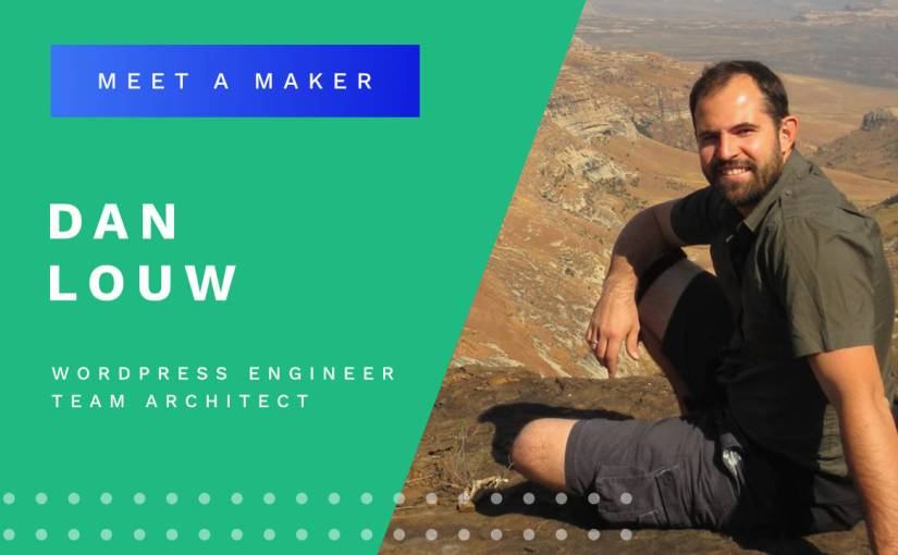 Meet a Maker : Dan Louw, WordPress Engineer & Architect