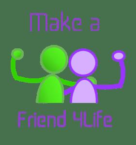 make a friend 4 life