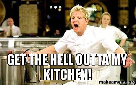 Get Hell Outta Kitchen Make Meme