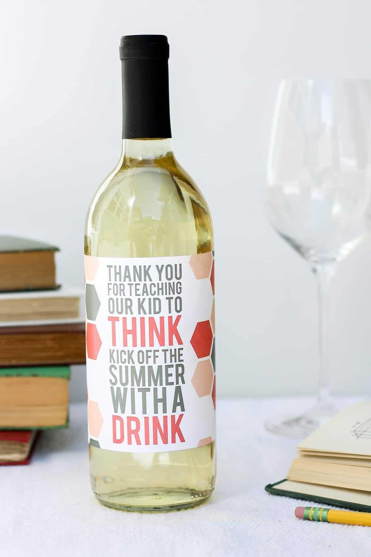 Easy Teacher Appreciation T Idea Free Wine Bottle