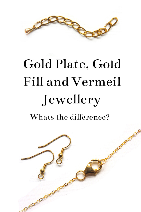 What is the difference between Gold plae, Gold Fill and Vermeil Jewellery?