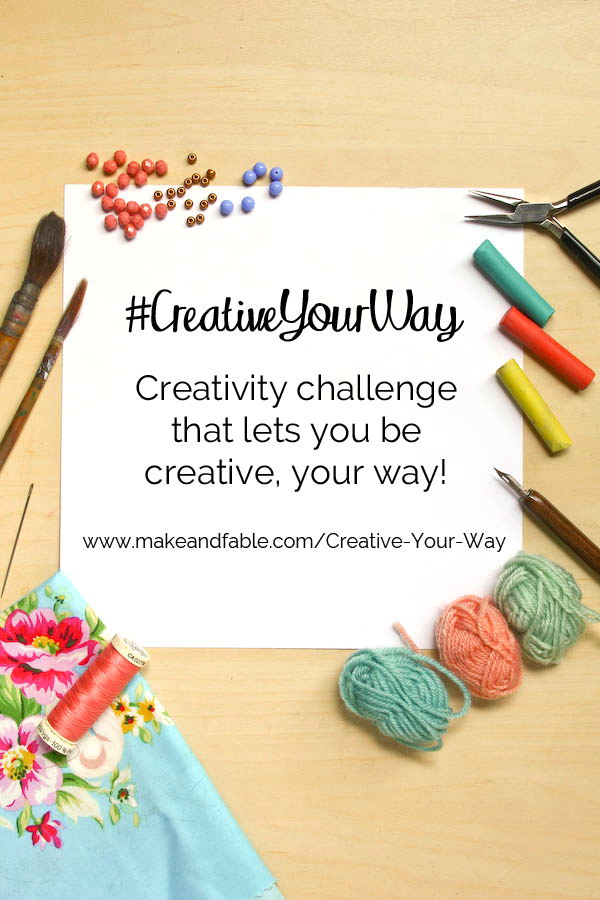#CreativeYourWay creativity challenge by Make and Fable