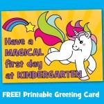 Free Printable Unicorn First Day at Kindergarten School Card