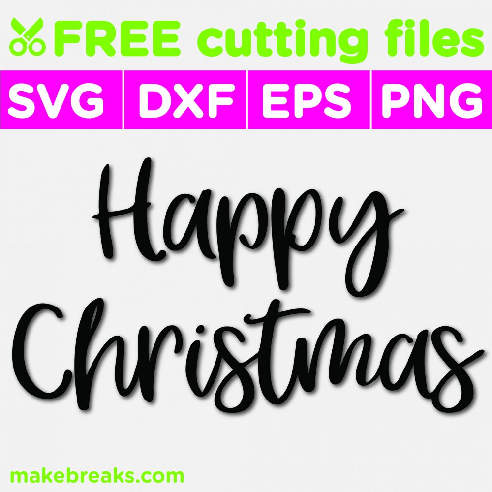Free SVG Cutting File – Happy Christmas Script