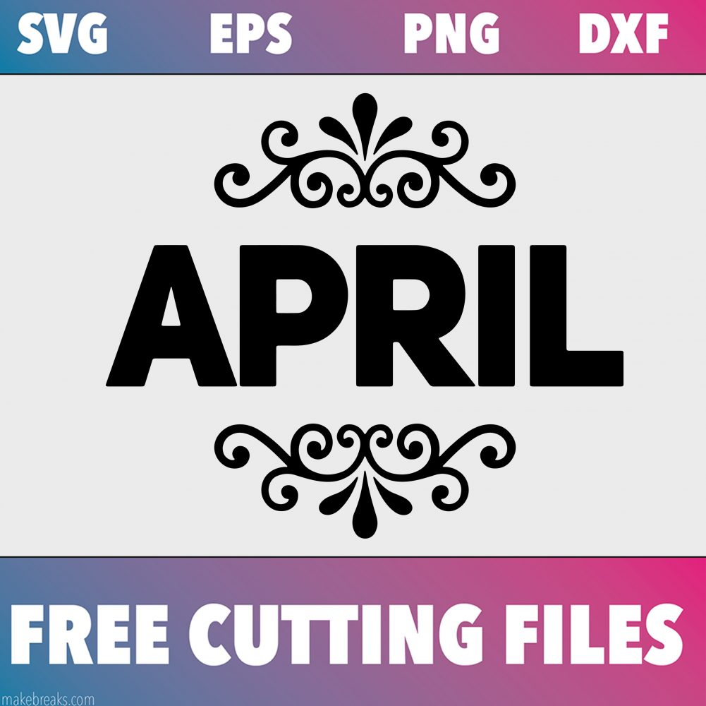 free april svg cutting file
