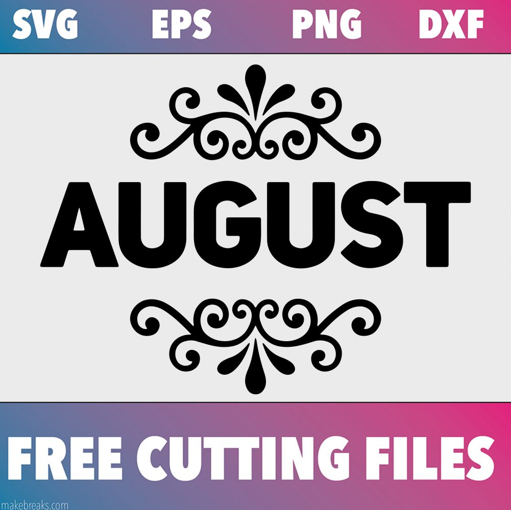 Free svg cutting file for August