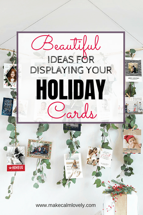 Beautiful Ideas for displaying your Holiday cards - Make Calm Lovely