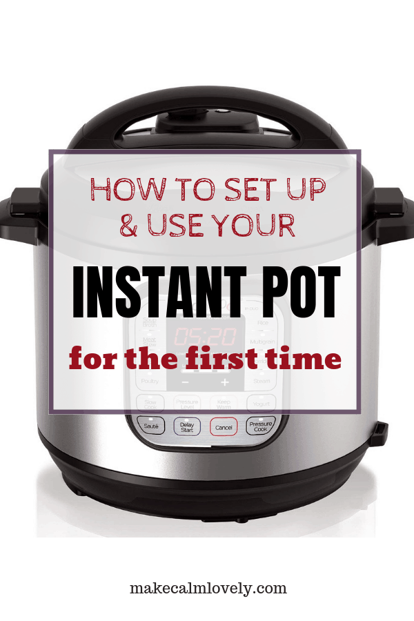How To Set Up And Use Your Instant Pot For The First Time -9403