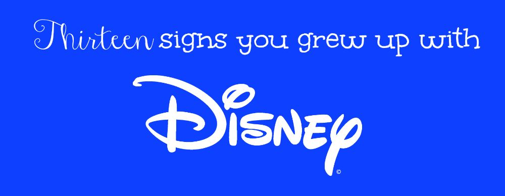 13 signs you grew up with disney