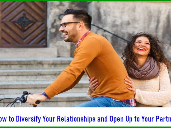 How to Diversify Your Relationships and Open Up to Your Partner