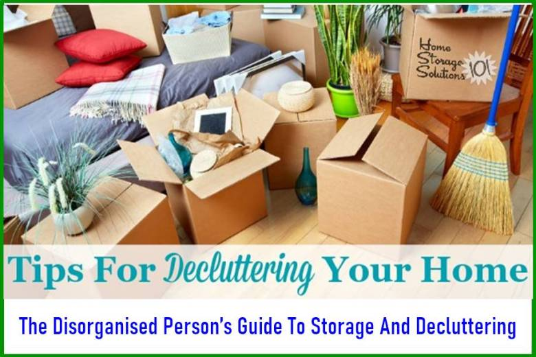 The Disorganised Person's Guide To Storage And Decluttering