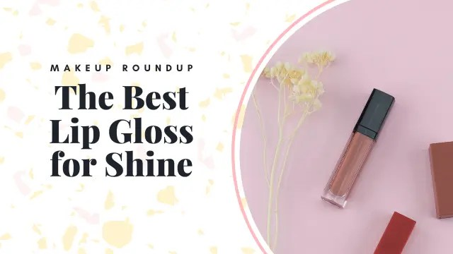 The Best Lip Gloss for Shine