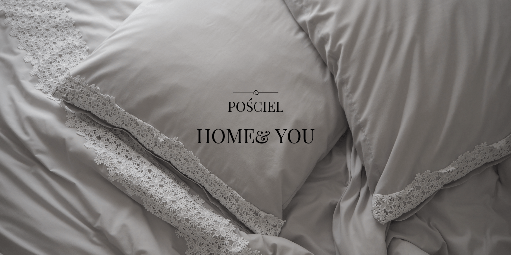 posciele home and you pościele home you