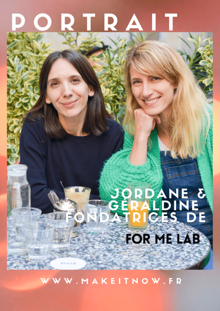 Histoire de maker Géraldine Blanc et Jordane Paragon fondatrices de For Me Lab