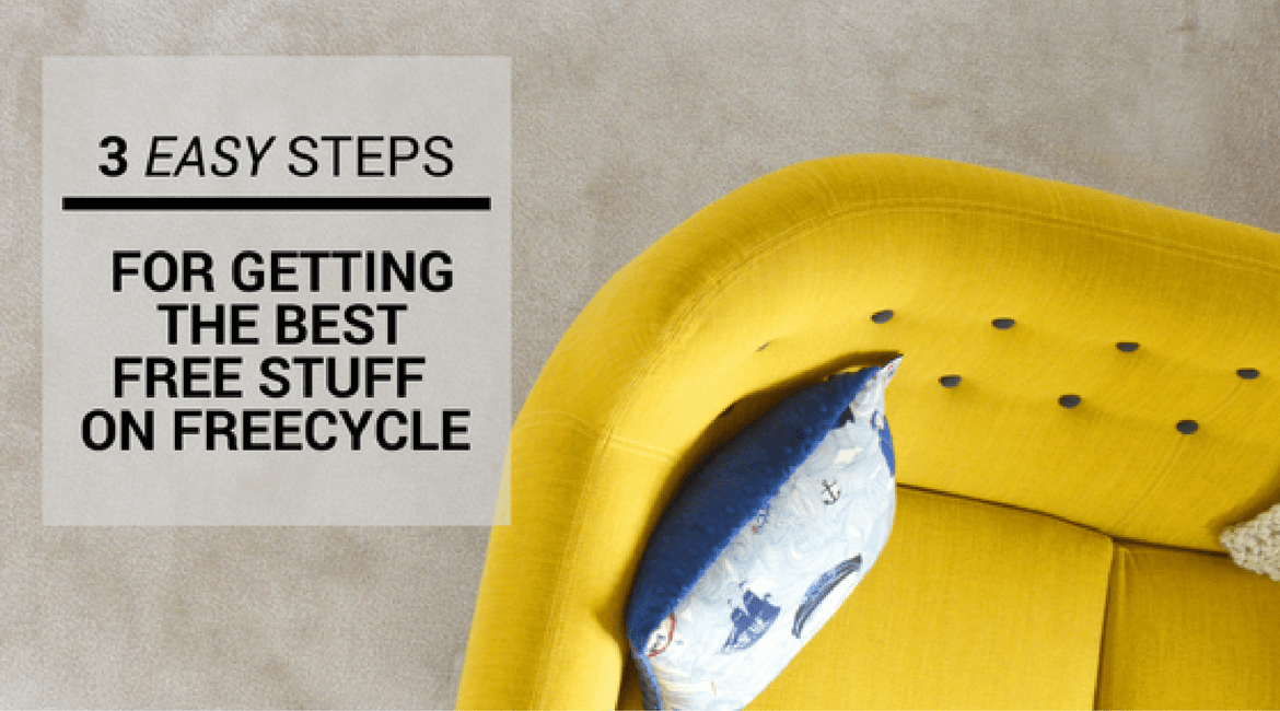3 Easy Steps for Getting the Best Stuff on Freecycle