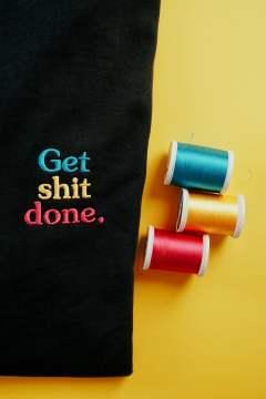 Stickdatei Spruch »Get shit done.«
