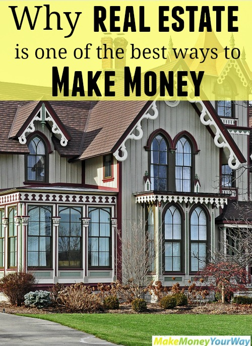 Why real estate is one of the best ways to make money