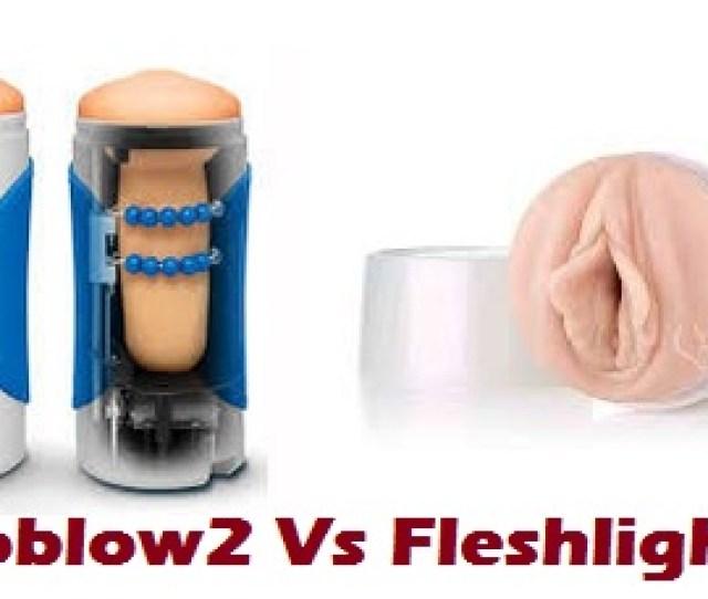 Fleshlight Or Autoblow  Comparison