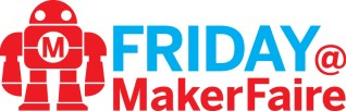 FRIDAY-MakerFaire