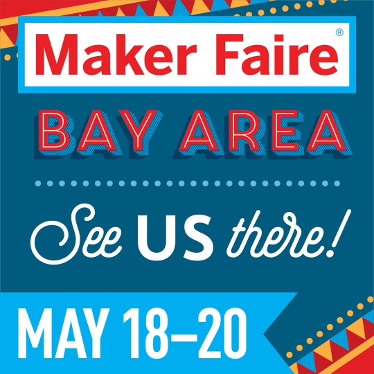 See us at Maker Faire!