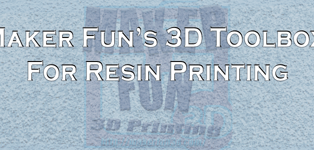 "Resin 3D Printer ToolBox – Additional ""stuff"" to Print Well."