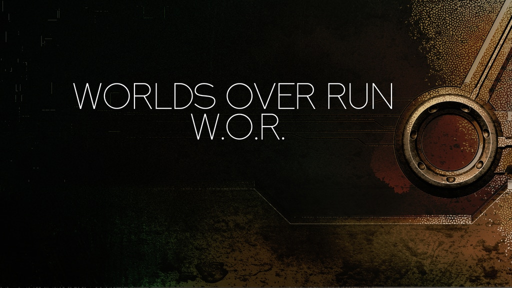 Worlds Over Run – W.O.R. Kickstarter Ended