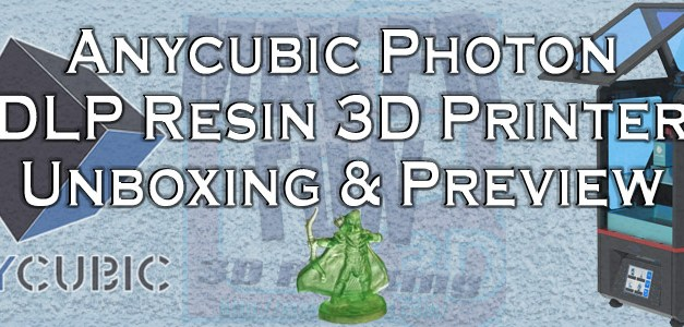 Anycubic Photon Unboxing and Preview.