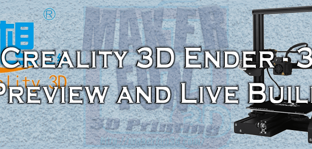 Ender-3 from Creality 3D Preview/Live Build