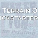 3D PRINTABLE TERRAIN & MINIATURE KICKSTARTERS: JULY 2019