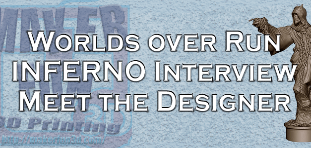 Meet the Maker – Worlds Over Run – Inferno