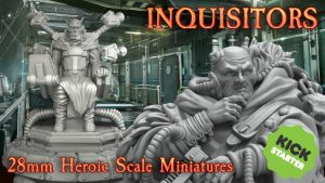 Inquisitors - Miniatures in 28mm Heroic Scale - Resin & STL