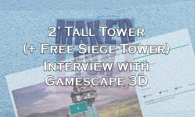 Interview : 2′ Tower: A Tall Tale for 3D Printing – Gamescape 3D