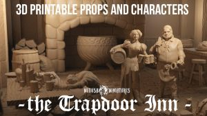 "3d Printable Props and Characters ""the Trapdoor Inn"" 7 days!"