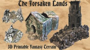 Forsaken Lands: 3D Printable Fantasy Tabletop Terrain