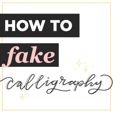 how to fake calligraphy step-by-step tutorial
