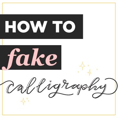 How To Fake Calligraphy – Easy Tutorial