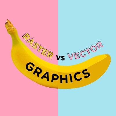 Vector vs Raster Graphics: What is the Difference and Common File Types for each
