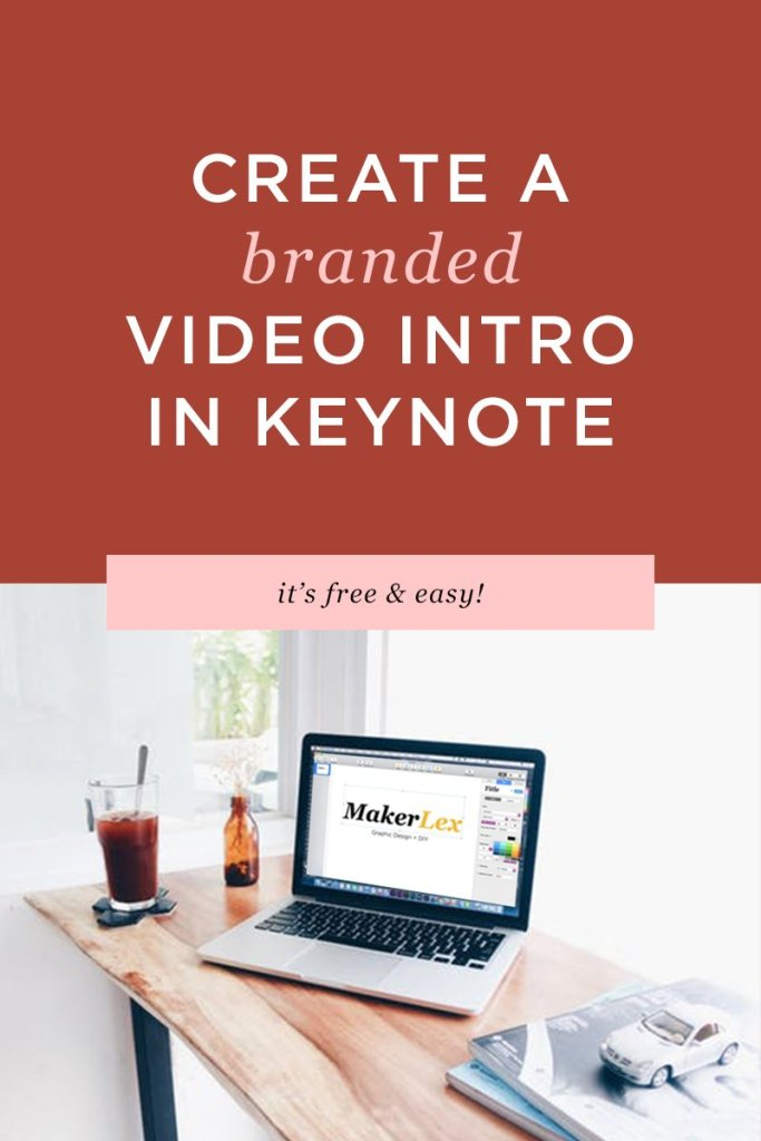 create your own custom video intro for your brand or youtube channel for free using keynote