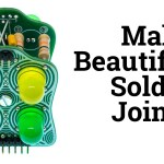 How to Make Beautiful Solder Joints