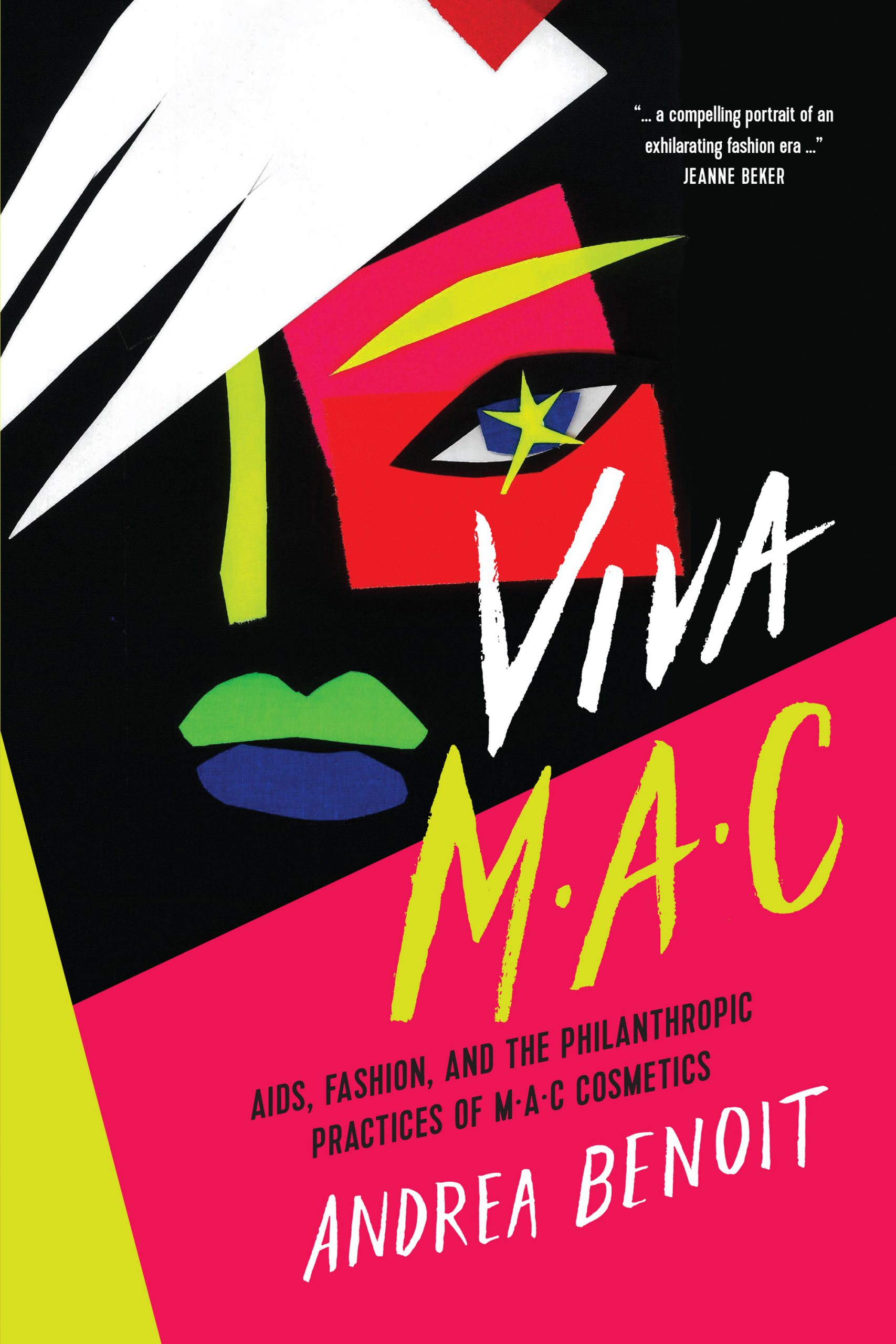Colourful Book Cover: VIVA M·A·C: AIDS, Fashion, and the Philanthropic Practices of M·A·C Cosmetics