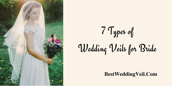 7 Types Of Wedding Veils For Bride