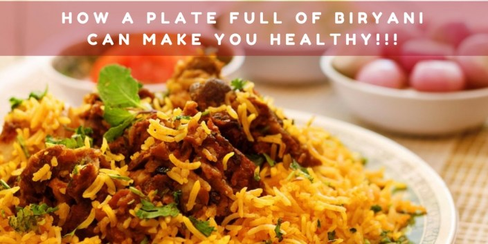 How A Plate Full Of Biryani Can Make You Healthy