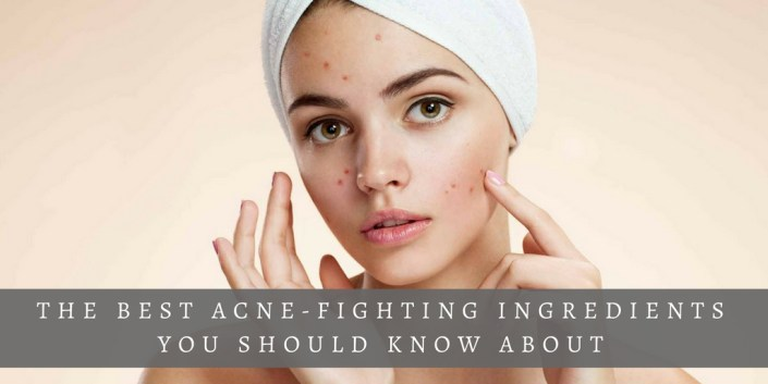 The Best Acne-Fighting Ingredients You Should Know About