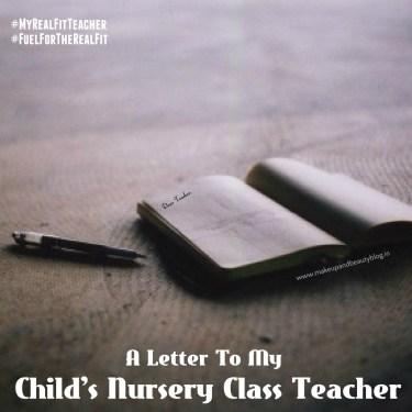A Letter To My Child's Nursery Class Teacher