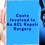Costs Involved In An ACL Repair Surgery