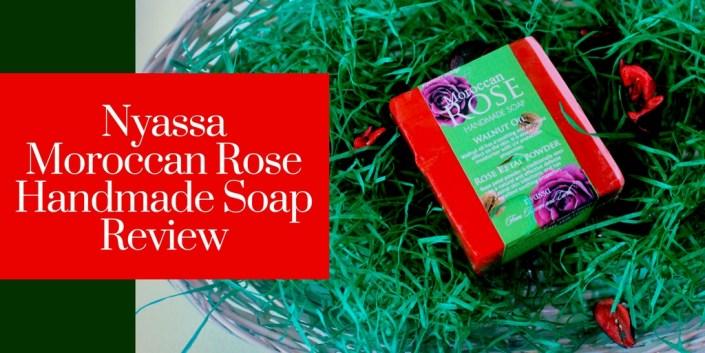 Nyassa Moroccan Rose Handmade Soap Review