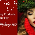 Know The Best Beauty Products To Buy For Christmas Makeup 2017
